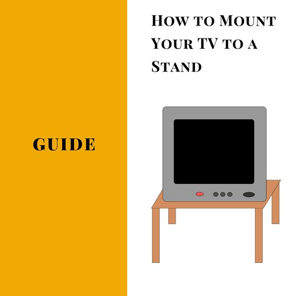 How to Mount Your TV to a Stand
